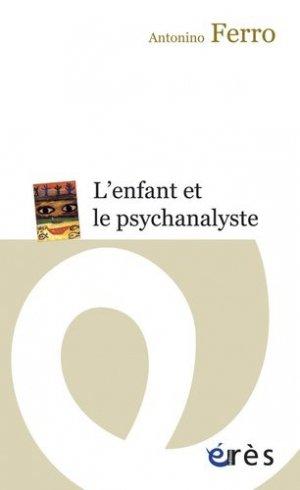 L'enfant et le psychanalyste. La question de la technique dans la psychanalyse des enfants - Erès - 9782749211831 -