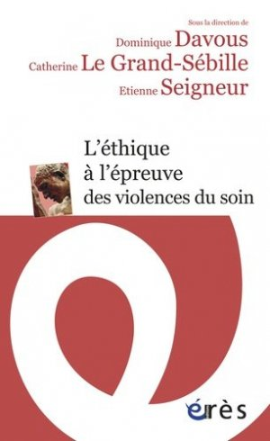 L'Ethique à l'épreuve des violences du soin - eres - 9782749243146 -