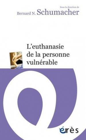 L'euthanasie de la personne vulnérable - eres - 9782749254746 -