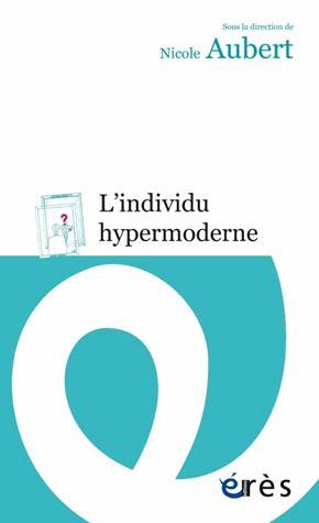L'individu hypermoderne - eres - 9782749255477 -