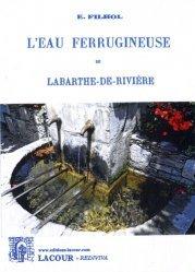 L'eau ferrugineuse de Labarthe-de-Rivière - Editions Lacour - 9782750439170 -