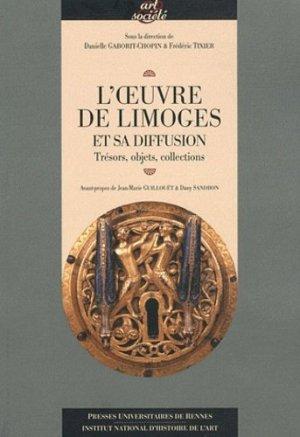 L'oeuvre de limoges et sa diffusion - presses universitaires de rennes - 9782753514003 -