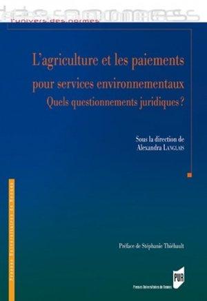 L'agriculture et les paiements pour services environnementaux. Quels questionnements juridiques ? - presses universitaires de rennes - 9782753576018 -