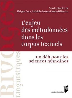 L'enjeu des métadonnées dans les corpus textuels - presses universitaires de rennes - 9782753576407 -