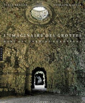 L'imaginaire des grottes dans les jardins européens - hazan - 9782754104890 -