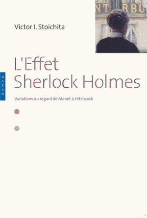L'effet Sherlock Holmes. Variations du regard de Manet à Hitchcock - Hazan - 9782754107938 -