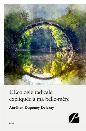 L'Écologie radicale expliquée à ma belle-mère - du pantheon - 9782754740128 -