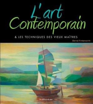 L'art contemporain & les techniques des vieux maîtres - de saxe  - 9782756532967 -