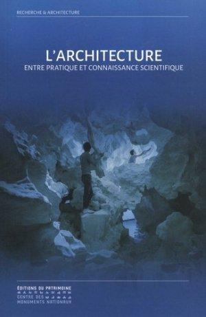 L'architecture entre pratique et connaissance scientifique - du patrimoine - 9782757705773 -
