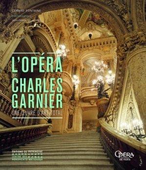 L'opéra de Charles Garnier. Une oeuvre d'art total - Editions du Patrimoine Centre des monuments nationaux - 9782757706084 -