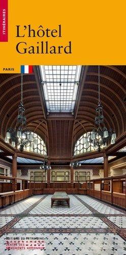 L'hôtel Gaillard. Cité de l'Economie - Editions du Patrimoine Centre des monuments nationaux - 9782757706442 -