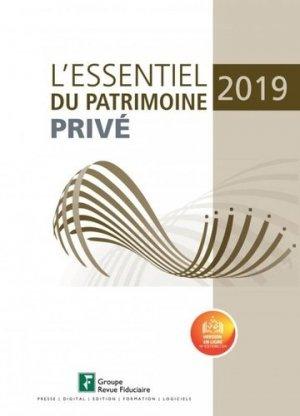 L'essentiel du patrimoine privé. Edition 2019 - Groupe Revue Fiduciaire - 9782757906866 -