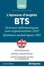 L'épreuve d'anglais : BTS services informatiques aux organisations (SIO), systèmes numériques (SN) : méthodologie, rappels linguistiques, sujets corrigés guidés et commentés - studyrama - 9782759038183 -