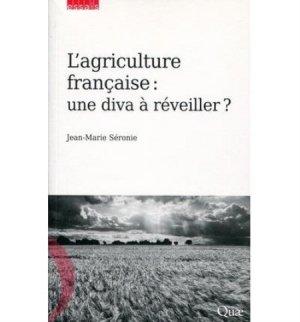 L'agriculture française : une diva à réveiller ? - quae  - 9782759222391 -