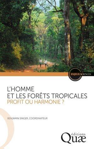 L'homme et les forêts tropicales, une relation durable ? - quae  - 9782759223374 -