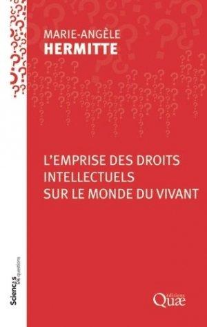 L'emprise des droits intellectuels sur le monde vivant - quae - 9782759224579