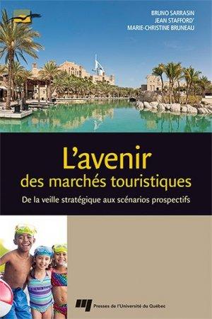 L' avenir des marchés touristiques - presses de l'universite du quebec - 9782760545717