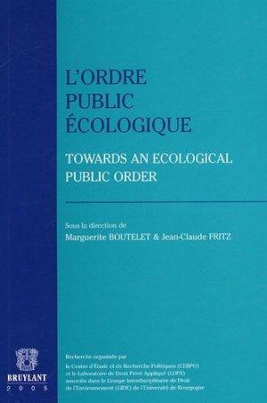 L'ordre public écologique. Towards an Ecological public order - bruylant - 9782802719458 -