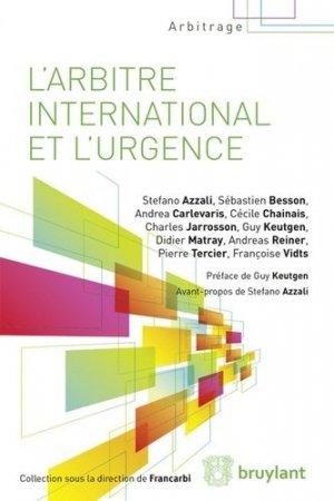 L'arbitrage international et l'urgence - bruylant - 9782802746027 -