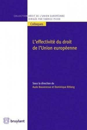 L'effectivité du droit de l'Union européenne - bruylant - 9782802759232 -