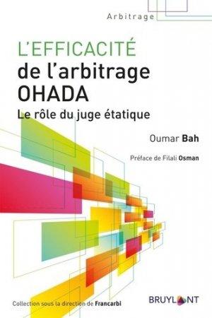 L'efficacité de l'arbitrage OHADA. Le rôle du juge étatique - bruylant - 9782802765387 -