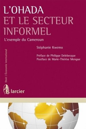L'OHADA et le secteur informel. L'exemple du Cameroun - Larcier - 9782804451622 -