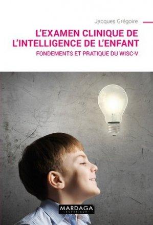 L'examen clinique de l'intelligence de l'enfant - mardaga - 9782804705657 -