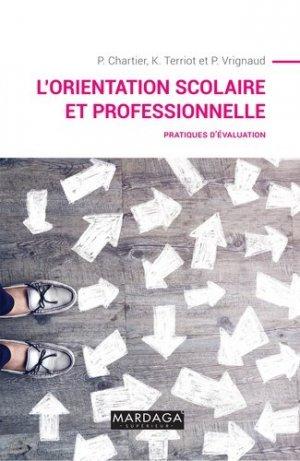 L'orientation scolaire et professionnelle. Pratiques d'évaluation - Editions Mardaga - 9782804705893 -