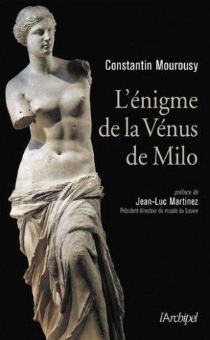 L'énigme de la Vénus de Milo - L'Archipel - 9782809828214 -