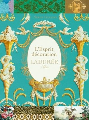 L'esprit décoration Ladurée - du chene - 9782812306884 -