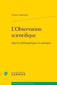 L'Observation scientifique - classiques garnier - 9782812435331 -