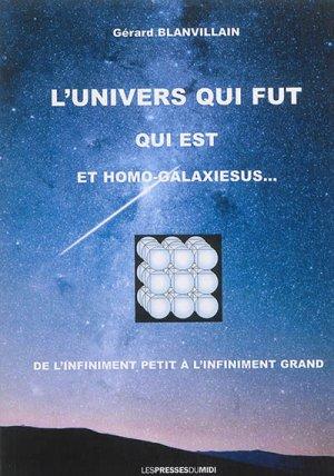 L'univers qui fut, qui est, et homo-galaxiesus... - presses universitaires du midi - 9782812706622 -