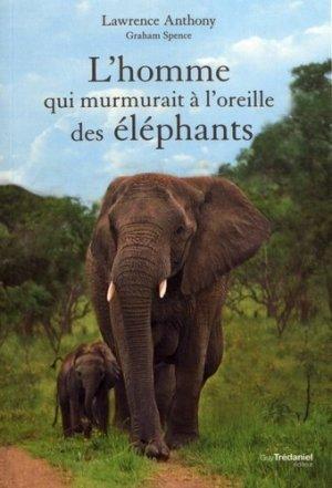 L'homme qui murmurait à l'oreille des éléphants - guy tredaniel editions - 9782813220806 -