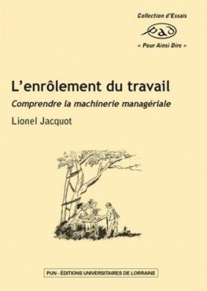 L'enrôlement du travail - Presses Universitaires de Nancy - 9782814301900 -