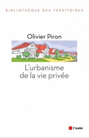 L'urbanisme de la vie privée - l'aube - 9782815908528 -