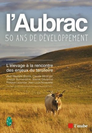 L'Aubrac, cinquante ans de développement - l'aube - 9782815935722 -