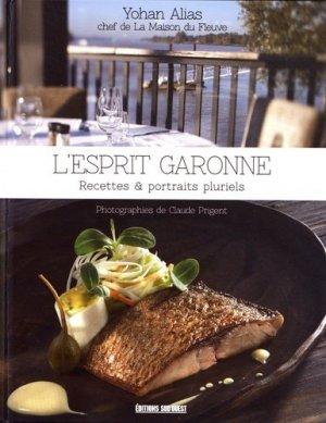 L'esprit Garonne. Recettes & portraits pluriels - sud ouest - 9782817705262 -