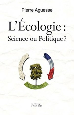 L'Ecologie : Science ou Politique ? - persee - 9782823100693 -