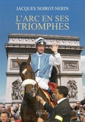 L'arc en ses triomphes - Editions Persée - 9782823104530 -