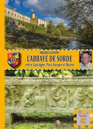 L'abbaye de Sorde entre Gascogne, pays basque - des regionalismes - 9782824005799 -