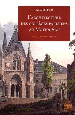 L'architecture des collèges parisiens au Moyen Age - publications de la sorbonne - 9782840506386 -
