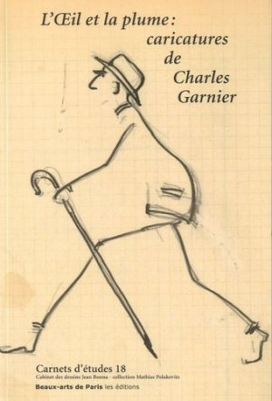 L'oeil et la plume. Caricatures de Charles Garnier - ENSBA - 9782840563440 -