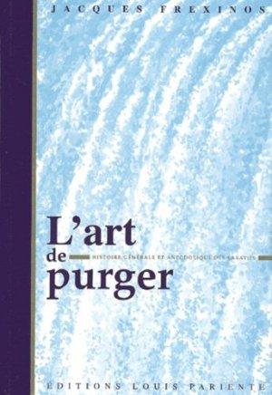 L'art de purger. Histoire générale et anecdotique des laxatifs - Editions Médiqualis - 9782840590217 -