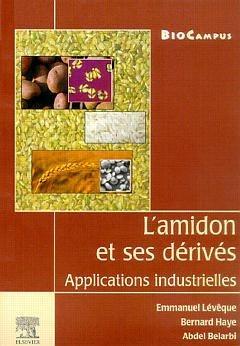 L'amidon et ses dérivés - elsevier - 9782842991579 -