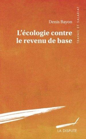L'écologie contre le revenu de base - La Dispute - 9782843033155 -