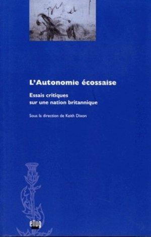 L'Autonomie écossaise - Editions littéraires et linguistique de l'université de Grenoble - 9782843100260 -