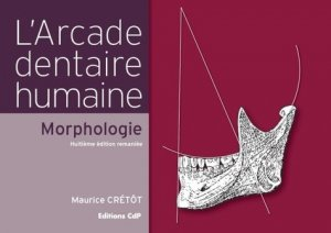 L'arcade dentaire humaine - cdp - 9782843612329 -