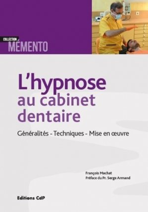 L'hypnose au cabinet dentaire - cdp - 9782843613968 -