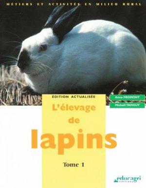 L'élevage de lapins Tome 1 - educagri - 9782844448361 -
