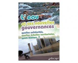 L'eau et ses nouvelles gouvernances - educagri - 9782844449627 -